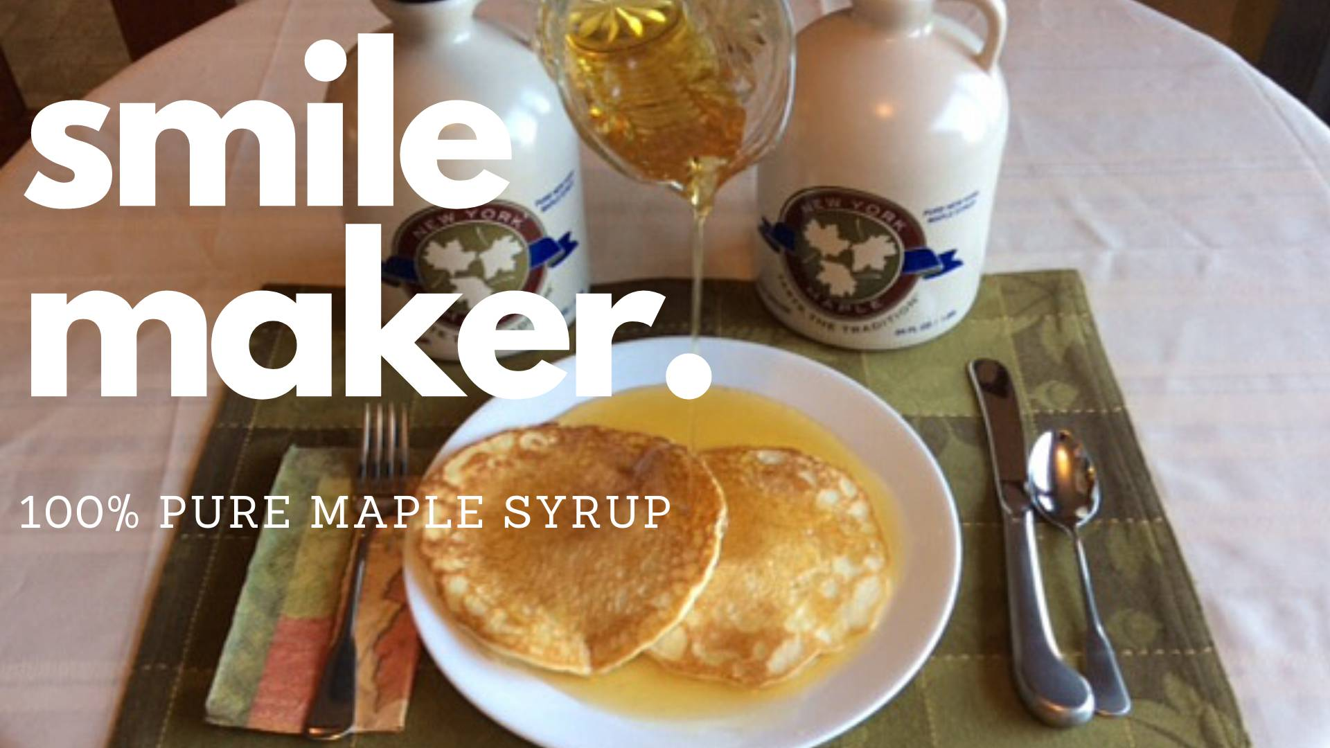 Smile Maker. 100% Pure Maple Syrup. - You Really Want To Click The Button